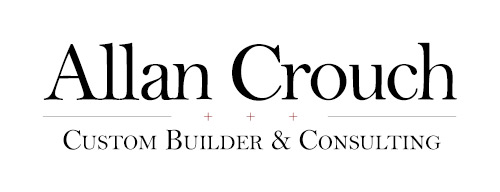 Allan Crouch | Custom Builder & Consulting